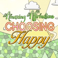 Amazing Affirmations - Choosing Happy Coloring Pages