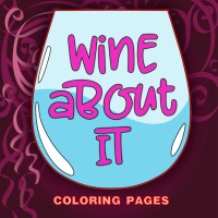 Wine About It Coloring Pages