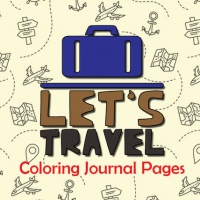 Let's Travel Coloring Journal Pages