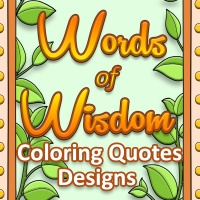 Words of Wisdom Coloring Quotes