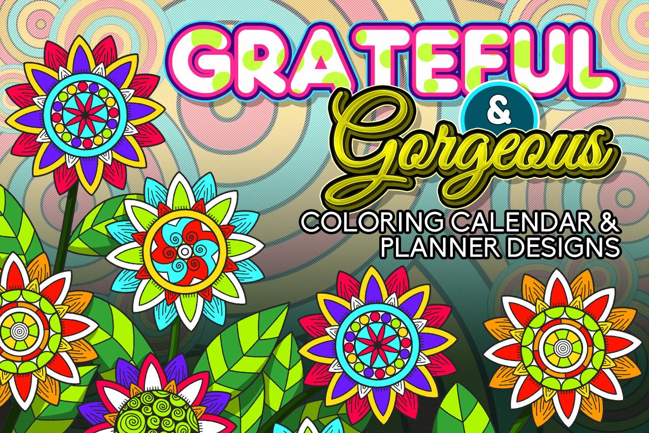 Grateful & Gorgeous Coloring Calendar & Planner Designs